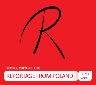PEOPLE, CULTURE, LIFE - REPORTAGE FROM POLAND